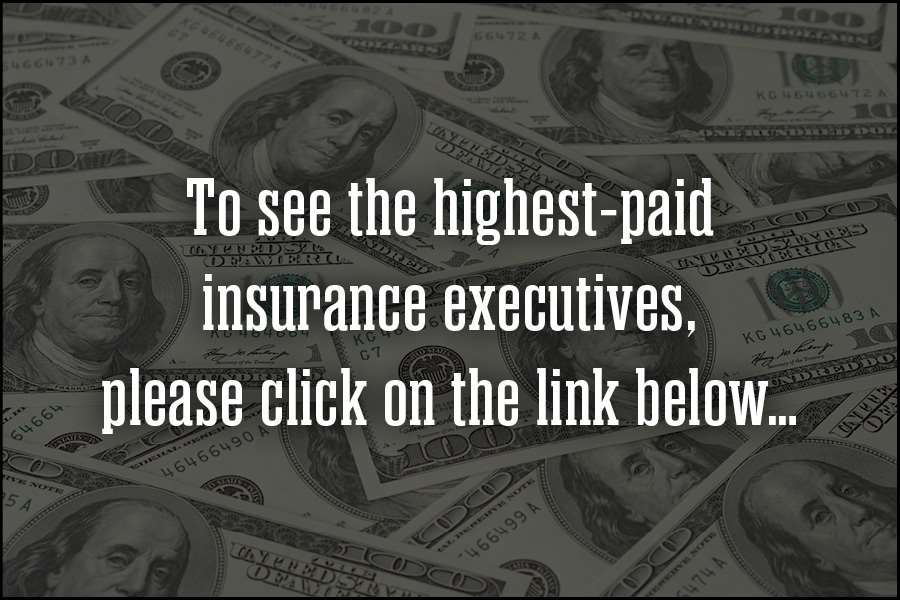 "<a href=""/article/20170616/PHOTOS/912313969/Insurer-pay-Berkley-Liberty-Long-Chubb-Greenberg-XL-McGavick-Travelers-Schnitzer"">See highest-paid insurance executives</a>"