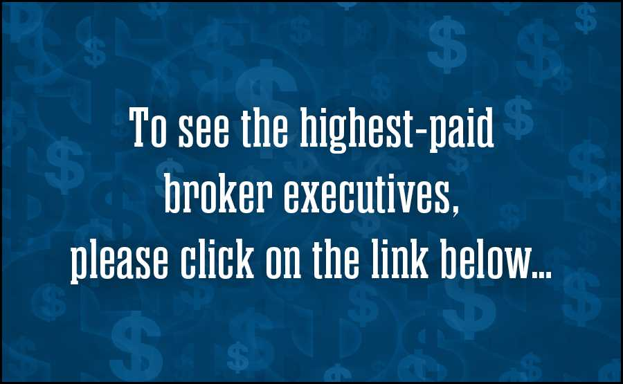 "<a href=""https://www.businessinsurance.com/article/20190507/PHOTOS/912328292/Broker-pay-Brown-Gallagher-Aon-Case-Marsh-Glaser-Willis-Towers-Watson-Haley-2019"">See the highest-paid broker executives for 2019</a>"