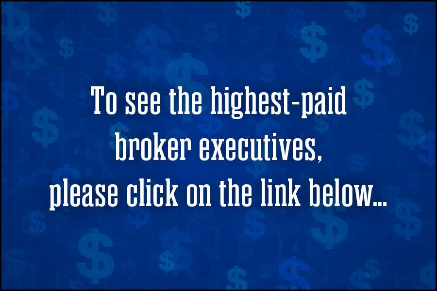 "<a href=""/article/20170523/PHOTOS/912313455/Highest-paid-broker-executives"">See highest-paid broker executives</a>"
