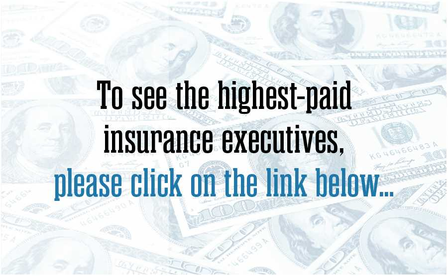 "<a href=""https://www.businessinsurance.com/article/20190508/PHOTOS/912328319/AIG-Duperreault-Chubb-Greenberg-Berkshire-Jain-Travelers-Schnitzer-Liberty-Long-"">See the highest-paid insurance executives for 2019</a>"