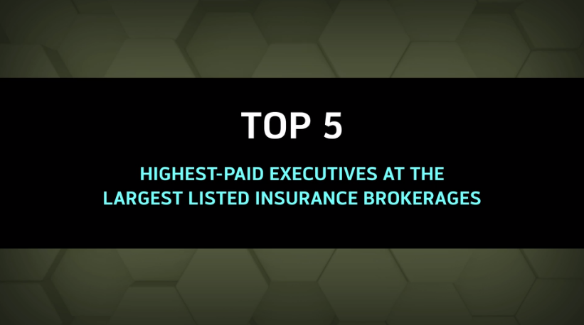 Top 5: A look into highest paid insurance brokerage executives