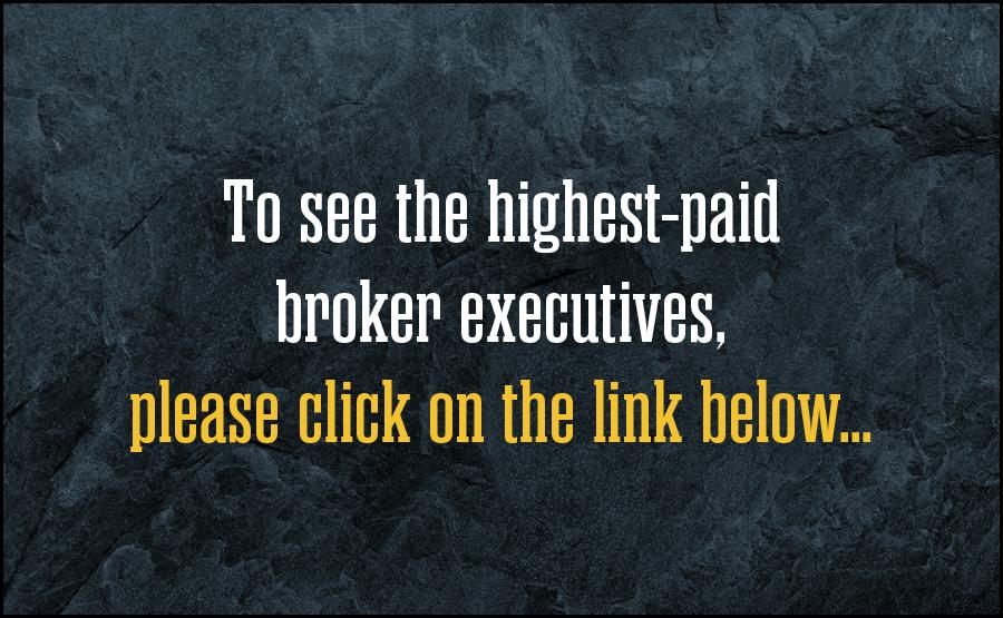 "<a href="" https://www.businessinsurance.com/article/20210614/PHOTOS/912342483/Highest-paid-broker-executives-2021-J-Powell-Brown-Brown-&-Brown-Pat-Gallagher-?ticks=637592532050028601&ticks=637592532050028601""> See the highest-paid broker executives 2021…</a>"